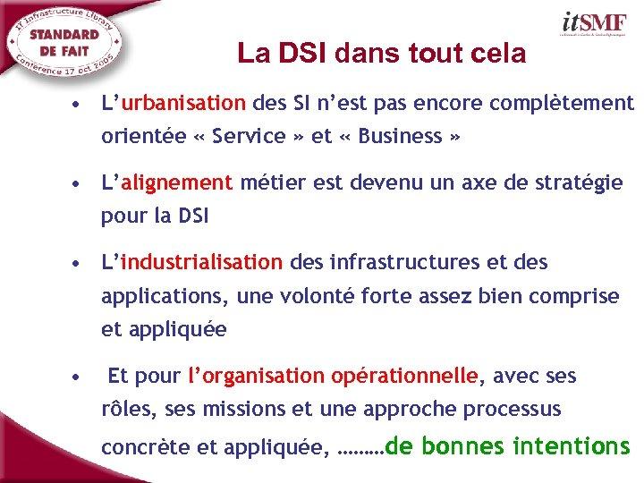 La DSI dans tout cela • L'urbanisation des SI n'est pas encore complètement orientée