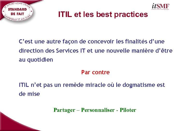 ITIL et les best practices C'est une autre façon de concevoir les finalités d'une