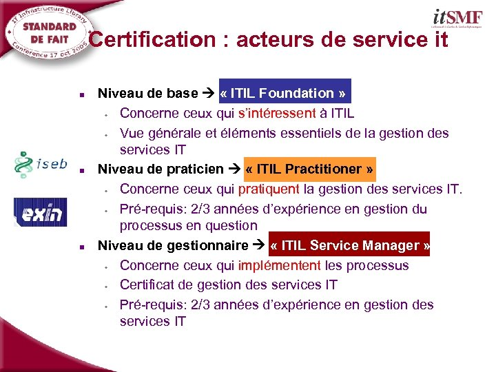 Introduction: Niveau de certification Certification : acteurs de service it n n n Niveau