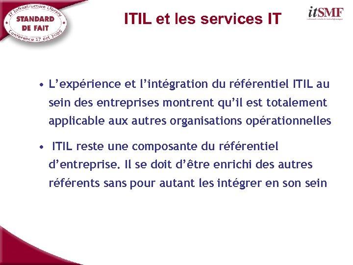 ITIL et les services IT • L'expérience et l'intégration du référentiel ITIL au sein