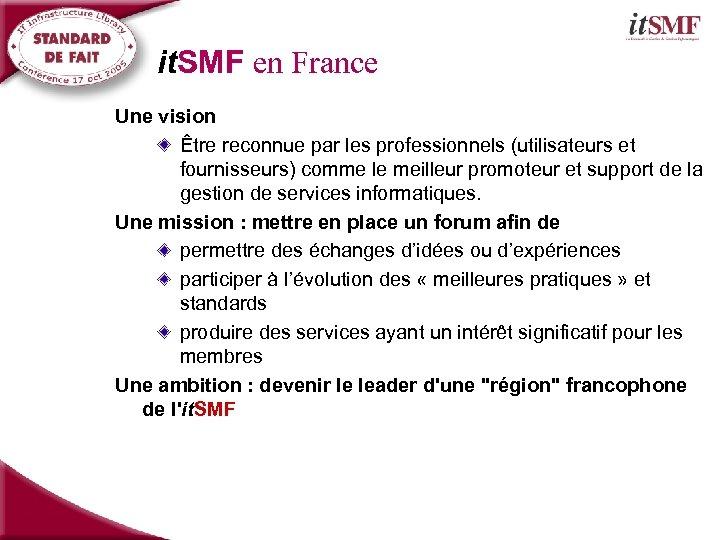 it. SMF en France Une vision Être reconnue par les professionnels (utilisateurs et fournisseurs)
