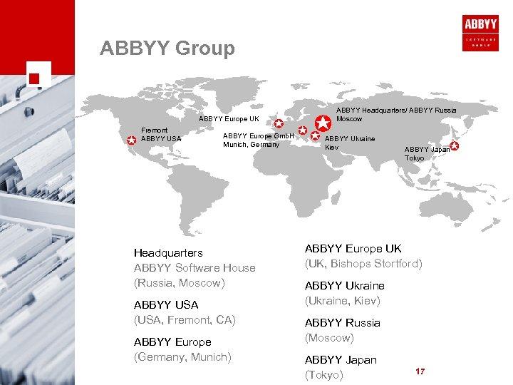 ABBYY Group ABBYY Europe UK Fremont ABBYY USA ABBYY Europe Gmb. H Munich, Germany