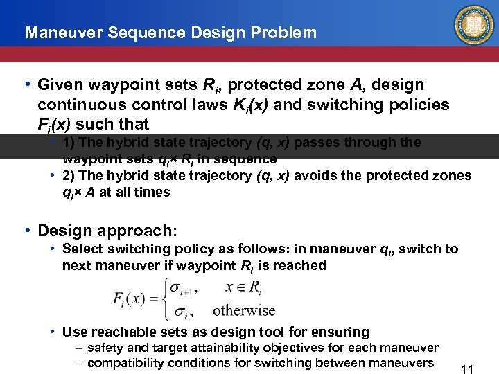 Maneuver Sequence Design Problem • Given waypoint sets Ri, protected zone A, design continuous