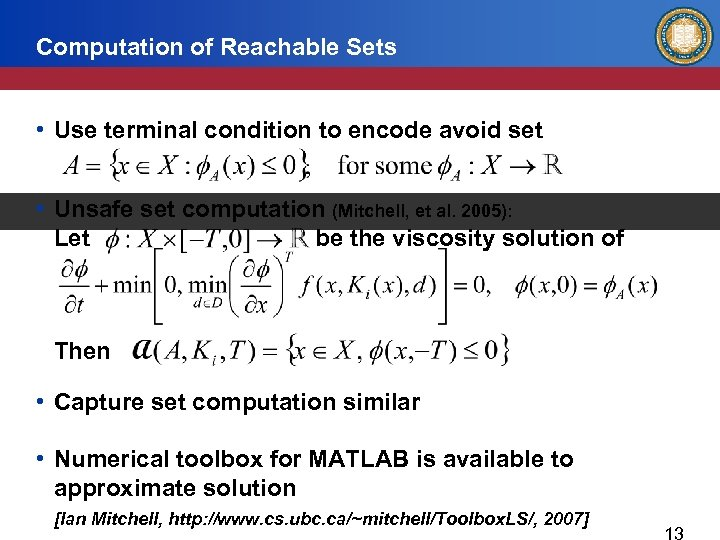 Computation of Reachable Sets • Use terminal condition to encode avoid set • Unsafe