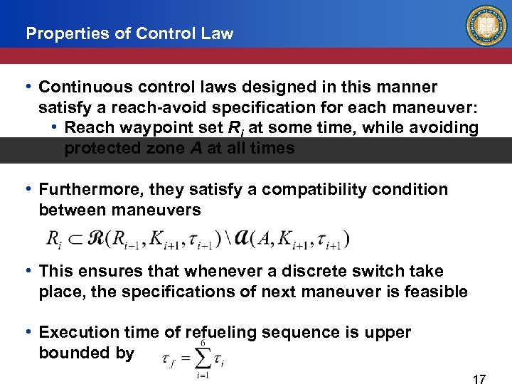 Properties of Control Law • Continuous control laws designed in this manner satisfy a