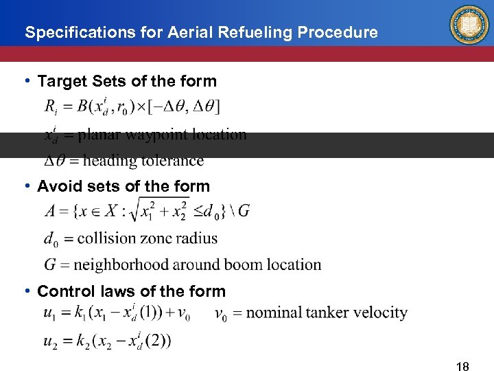 Specifications for Aerial Refueling Procedure • Target Sets of the form • Avoid sets