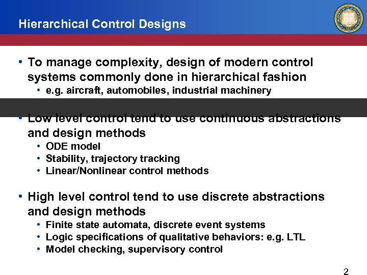 Hierarchical Control Designs • To manage complexity, design of modern control systems commonly done