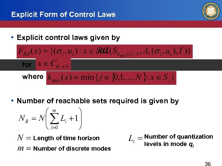 Explicit Form of Control Laws • Explicit control laws given by for where •