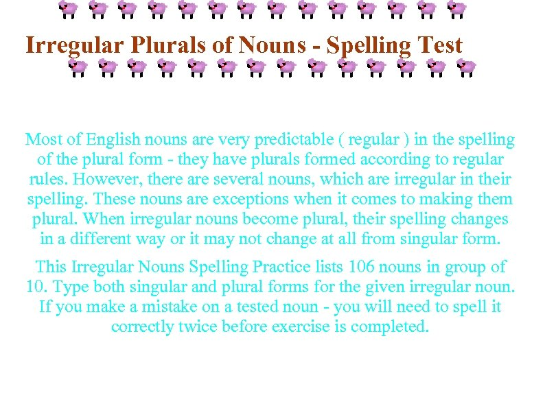 Irregular Plurals of Nouns - Spelling Test Most of English nouns are very predictable