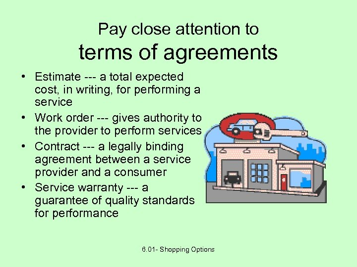 Pay close attention to terms of agreements • Estimate --- a total expected cost,
