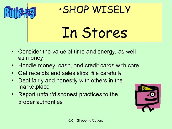 • SHOP WISELY In Stores • Consider the value of time and energy,
