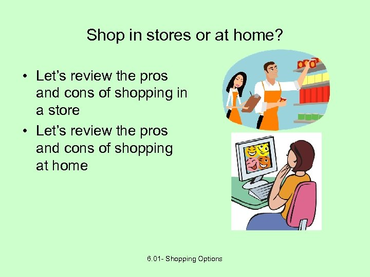 Shop in stores or at home? • Let's review the pros and cons of