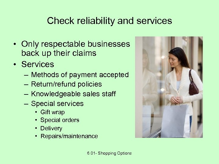 Check reliability and services • Only respectable businesses back up their claims • Services