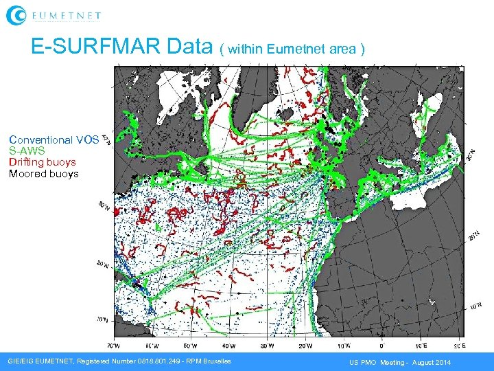 E-SURFMAR Data ( within Eumetnet area ) Conventional VOS S-AWS Drifting buoys Moored buoys