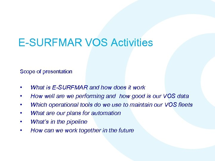 E-SURFMAR VOS Activities Scope of presentation • • • What is E-SURFMAR and how