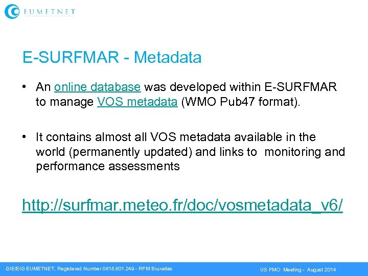 E-SURFMAR - Metadata • An online database was developed within E-SURFMAR to manage VOS