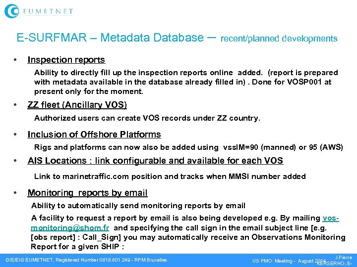 E-SURFMAR – Metadata Database – recent/planned developments • Inspection reports Ability to directly fill