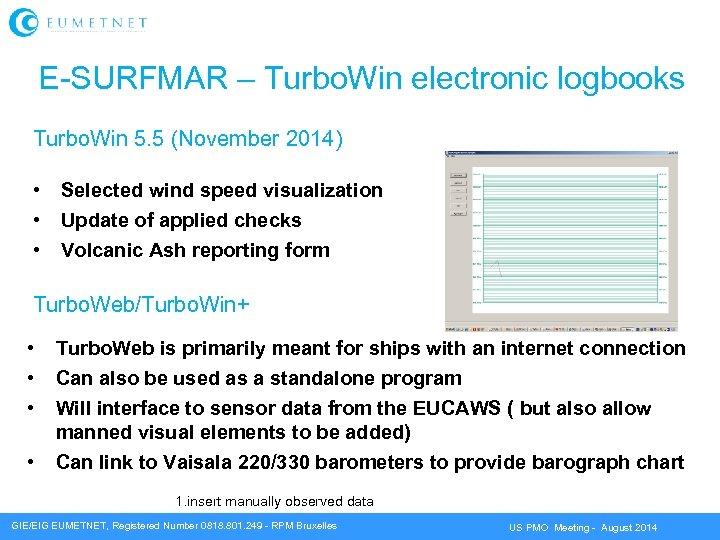 E-SURFMAR – Turbo. Win electronic logbooks Turbo. Win 5. 5 (November 2014) • •