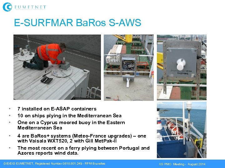 E-SURFMAR Ba. Ros S-AWS • • • 7 installed on E-ASAP containers 10 on