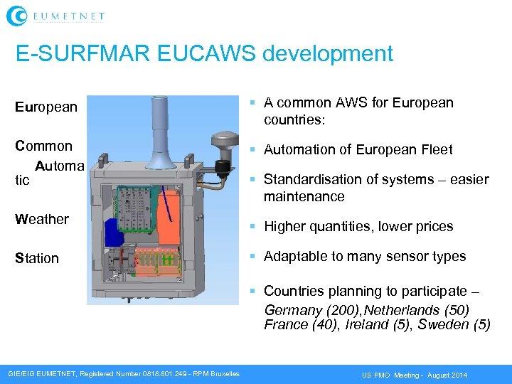 E-SURFMAR EUCAWS development European Common Automa tic Weather Station A common AWS for European