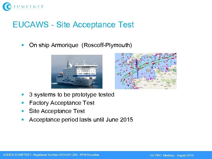 EUCAWS - Site Acceptance Test On ship Armorique (Roscoff-Plymouth) 3 systems to be prototype
