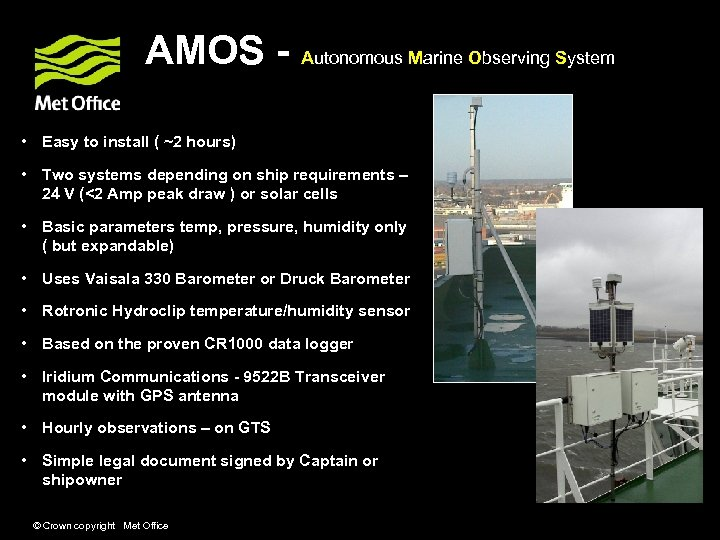 AMOS - Autonomous Marine Observing System • Easy to install ( ~2 hours) •
