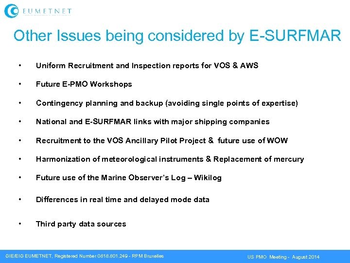 Other Issues being considered by E-SURFMAR • • • Uniform Recruitment and Inspection reports
