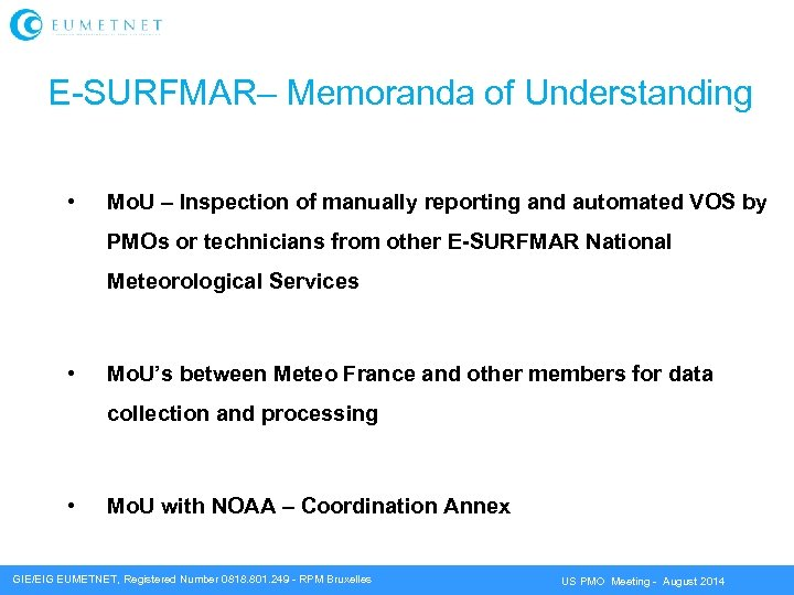 E-SURFMAR– Memoranda of Understanding • Mo. U – Inspection of manually reporting and automated