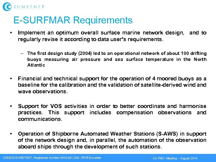 E-SURFMAR Requirements • Implement an optimum overall surface marine network design, and to regularly