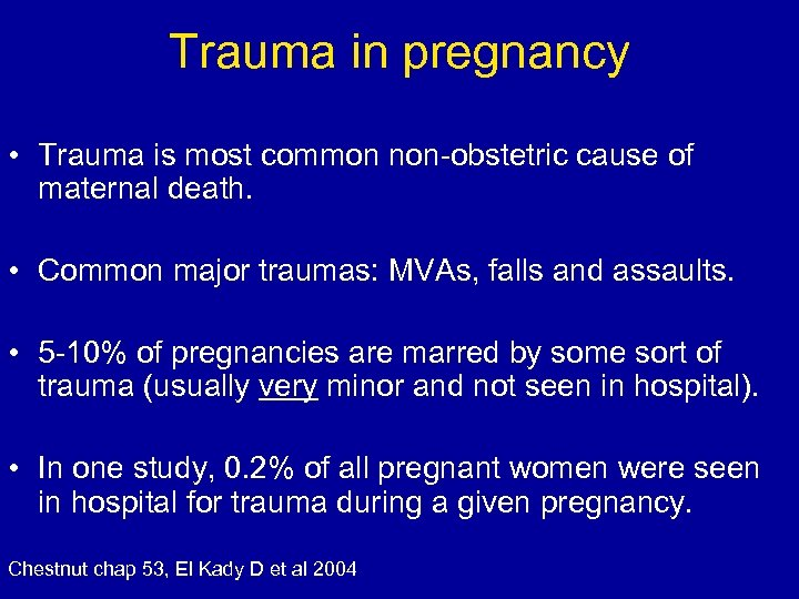Trauma in pregnancy • Trauma is most common non-obstetric cause of maternal death. •