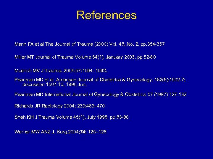 References Mann FA et al The Journal of Trauma (2000) Vol. 48, No. 2,
