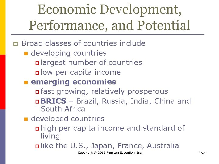 Economic Development, Performance, and Potential p Broad classes of countries include n developing countries