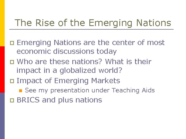 The Rise of the Emerging Nations are the center of most economic discussions today