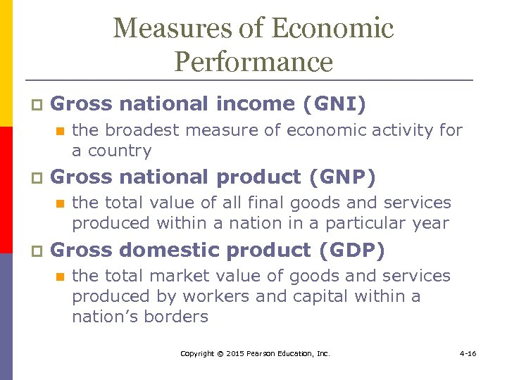 Measures of Economic Performance p Gross national income (GNI) n p Gross national product