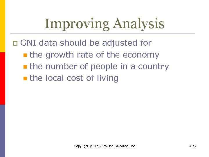 Improving Analysis p GNI data should be adjusted for n the growth rate of