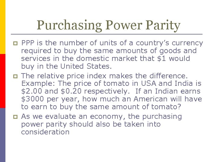 Purchasing Power Parity p p p PPP is the number of units of a