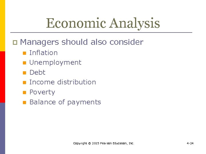 Economic Analysis p Managers should also consider n n n Inflation Unemployment Debt Income