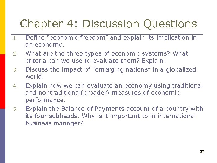 """Chapter 4: Discussion Questions 1. 2. 3. 4. 5. Define """"economic freedom"""" and explain"""