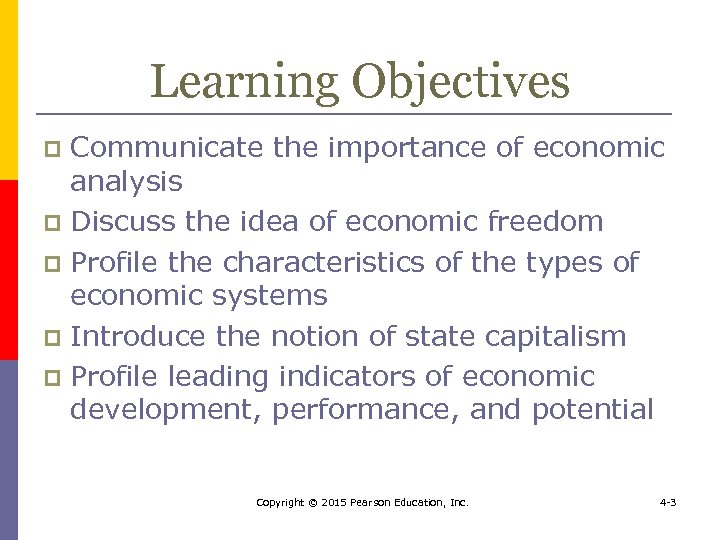 Learning Objectives Communicate the importance of economic analysis p Discuss the idea of economic