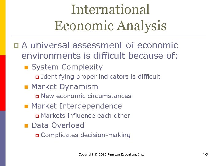 International Economic Analysis p A universal assessment of economic environments is difficult because of: