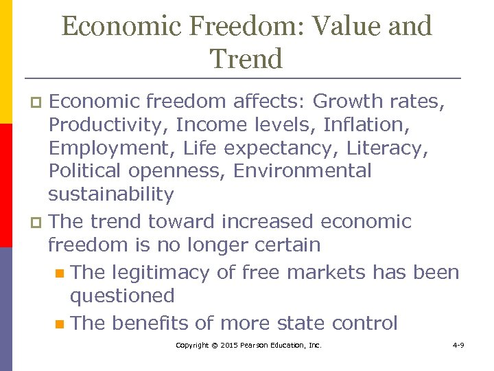 Economic Freedom: Value and Trend Economic freedom affects: Growth rates, Productivity, Income levels, Inflation,