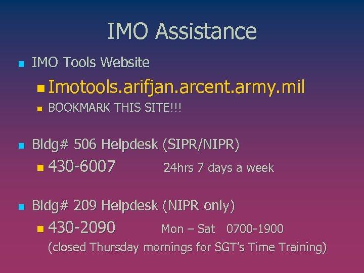 IMO Assistance n IMO Tools Website n Imotools. arifjan. arcent. army. mil n n
