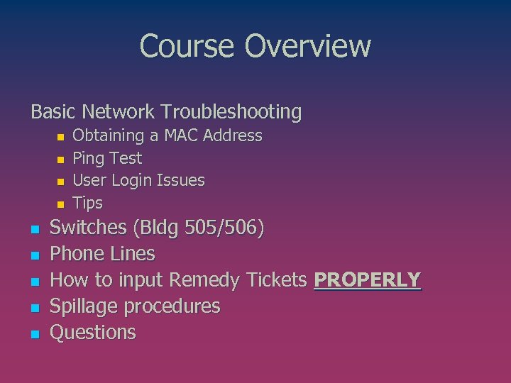 Course Overview Basic Network Troubleshooting n n n n n Obtaining a MAC Address