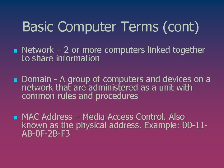Basic Computer Terms (cont) n n n Network – 2 or more computers linked