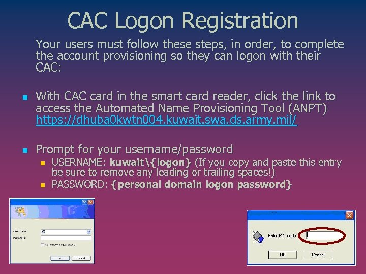 CAC Logon Registration Your users must follow these steps, in order, to complete the