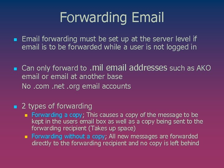 Forwarding Email n n n Email forwarding must be set up at the server