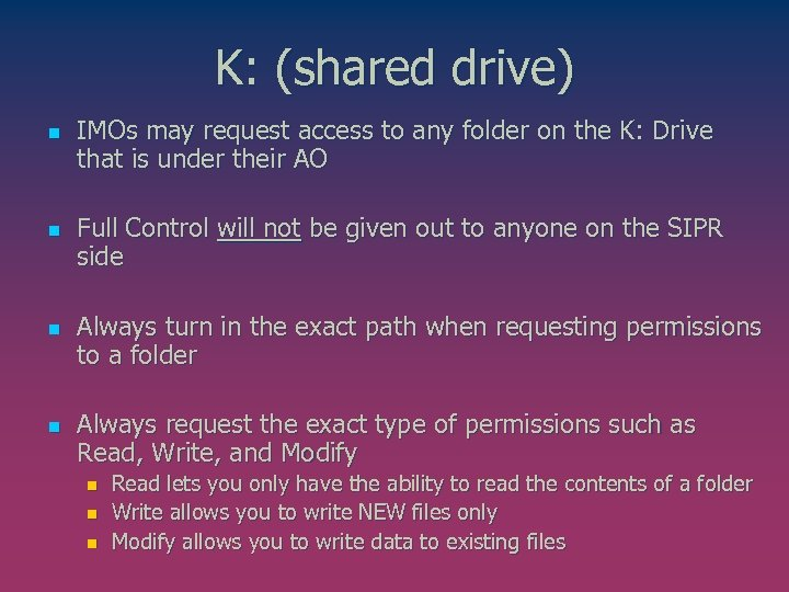 K: (shared drive) n n IMOs may request access to any folder on the