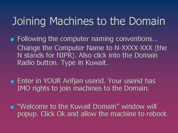 Joining Machines to the Domain n Following the computer naming conventions… Change the Computer