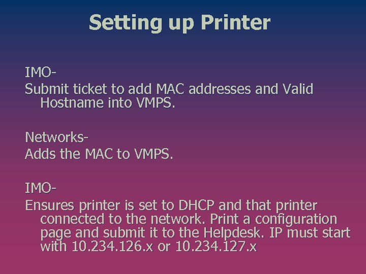Setting up Printer IMOSubmit ticket to add MAC addresses and Valid Hostname into VMPS.
