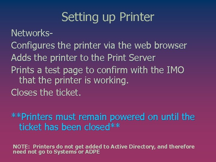 Setting up Printer Networks. Configures the printer via the web browser Adds the printer